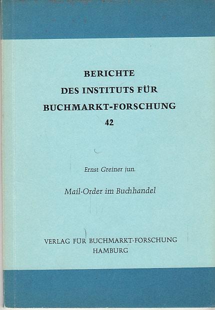 Mail-Order im Buchhandel; Berichte des Instituts für Buchmarkt-Forschung, Heft 42;