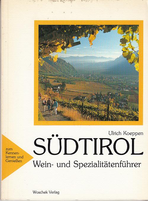 Südtirol. Wein- und Spezialitätenführer.