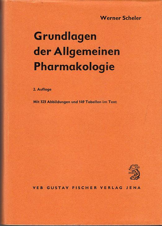 Grundlagen der allgemeinen Pharmakologie, 2. Überarbeitete und erweiterte Auflage