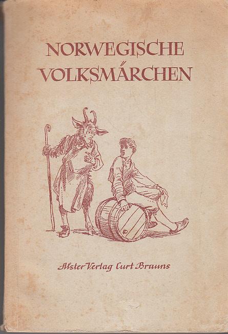 Norwegische Volksmärchen Übertr. u. hrsg. Laurits Saltveit. Mit Zeichngn v. Wilhelm Petersen