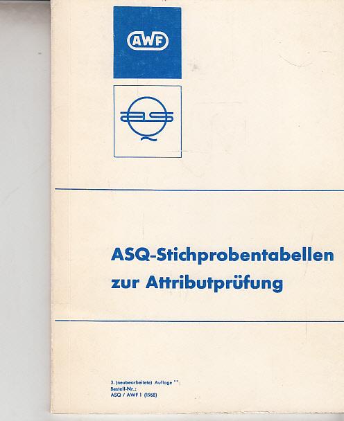 ASQ-Stichproben-Tabellen zur Attributprüfung. Im Auftrage des Unteraussschusses 6