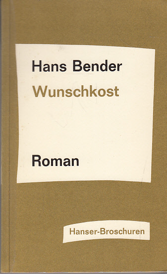 Wunschkost. Roman (aus d. Kriegsgefangenschaft).