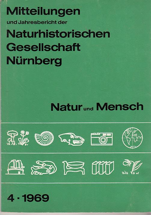 Natur und Mensch 1969 Mitteilungen und Jahresbericht der Naturhistorischen Gesellschaft Nürnberg 4 - 1969
