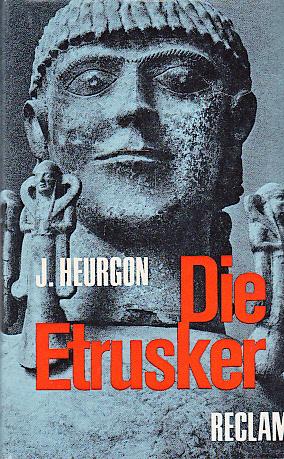 Die Etrusker. Aus dem Französischen von Irmgard Rauthe-Welsch.