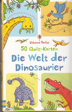 50 Quiz-Karten: Die Welt der Dinosaurier. Sarah Khan