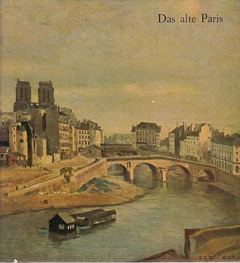 Das alte Paris. Von Fouquet zu Daumier