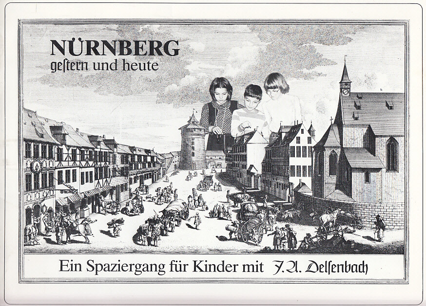 Nürnberg gestern und heute : Ein Spaziergang für Kinder. Schriften des kunstpäd. Zentrums im german. Nationalmuseum Nürnberg.