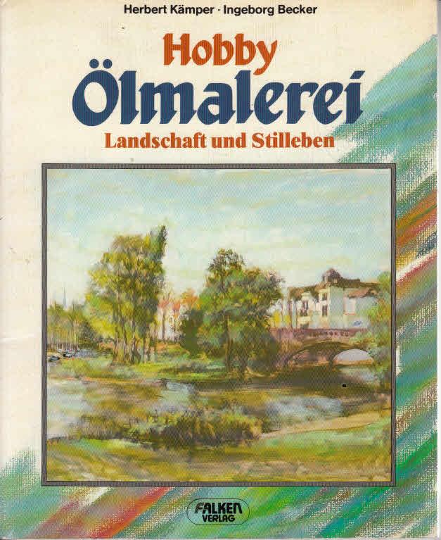 Hobby Ölmalerei : Landschaft und Stilleben.