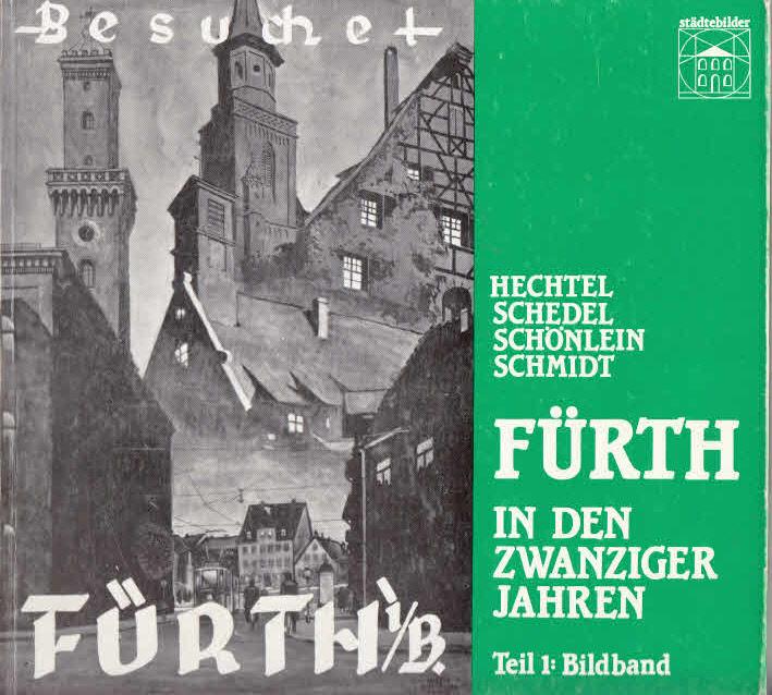 Geschichtswerkstatt, des DGB Fürth, Susanne Hechtel und Benno Schedel: Fürth in den zwanziger Jahren: Band 1: Bildband
