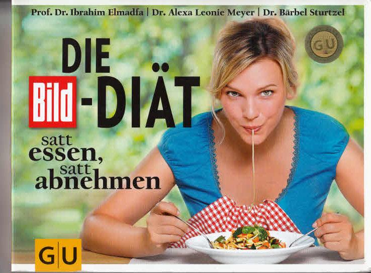 Die BILD-Diät: Satt essen, satt abnehmen Auflage: 3