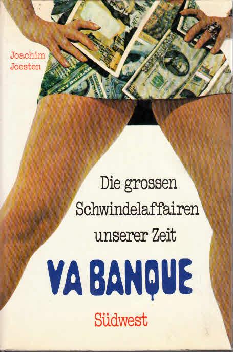 Va Banque - Die grossen Schwindelaffairen unserer Zeit