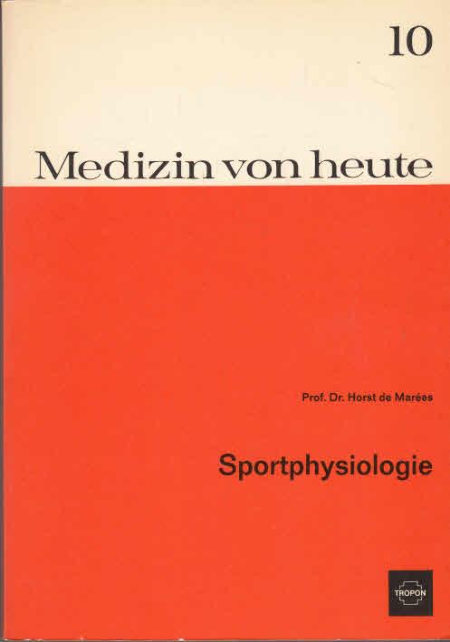 Sportphysiologie. Medizin von heute Bd. 10 - 3.Auflage