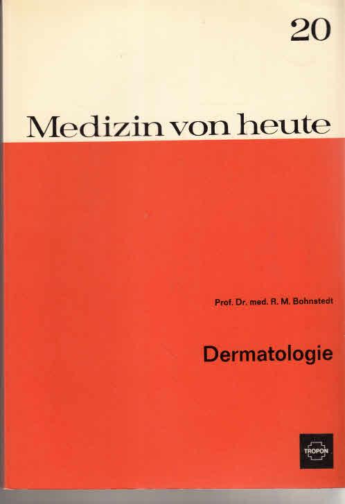 Dermatologie R. M. Bohnstedt, Medizin von heute , Heft 20