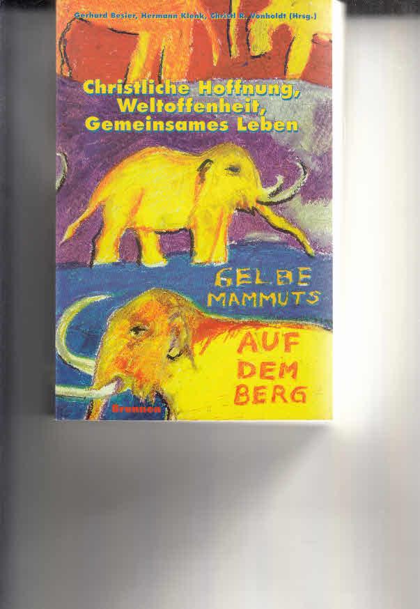 Besier, Gerhard, Hermann Klenk und Christl R. Vonholdt: Christliche Hoffnung, Weltoffenheit, Gemeinsames Leben