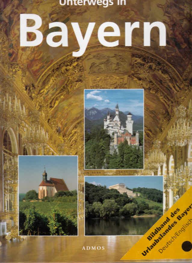 Hassos, Elias, Ekkehart Baumgartner und Waltraud Klammert: Unterwegs in Bayern