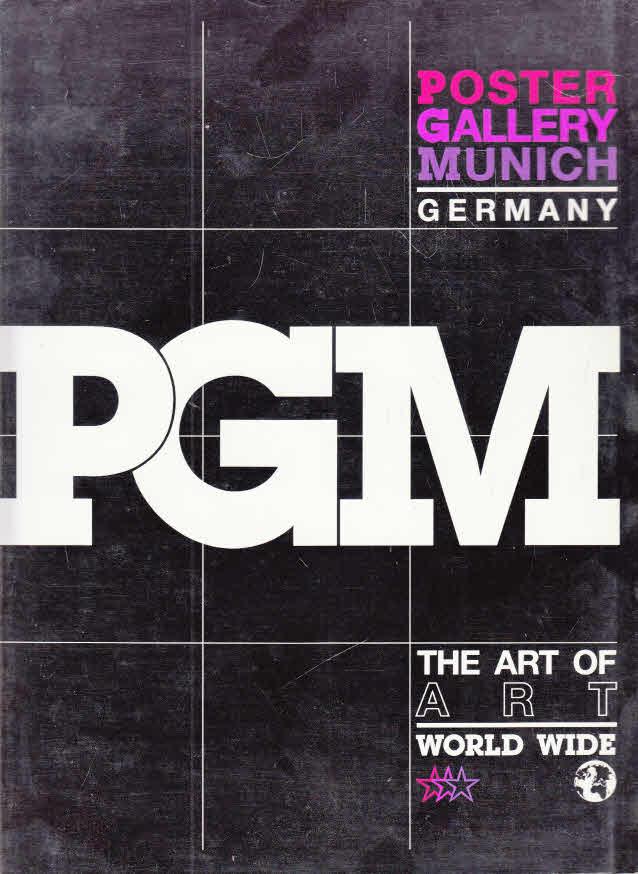 Poster Gallery Munich. The Art of Art World Wide. PGM Edition 1991