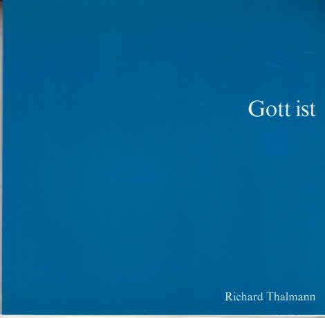 Gott ist : Gott ist Vater, Gott ist Sohn, Gott ist Heiliger Geist. Richard Thalmann / Offene Zeit ; 7 1. Aufl.