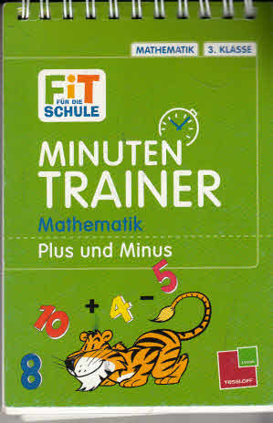 Minutentrainer - 3. Klasse Mathematik: Plus und Minus