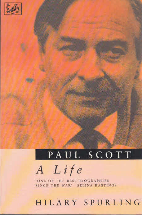 Spurling, Hilary: Paul Scott: A LIFE Auflage: New edition