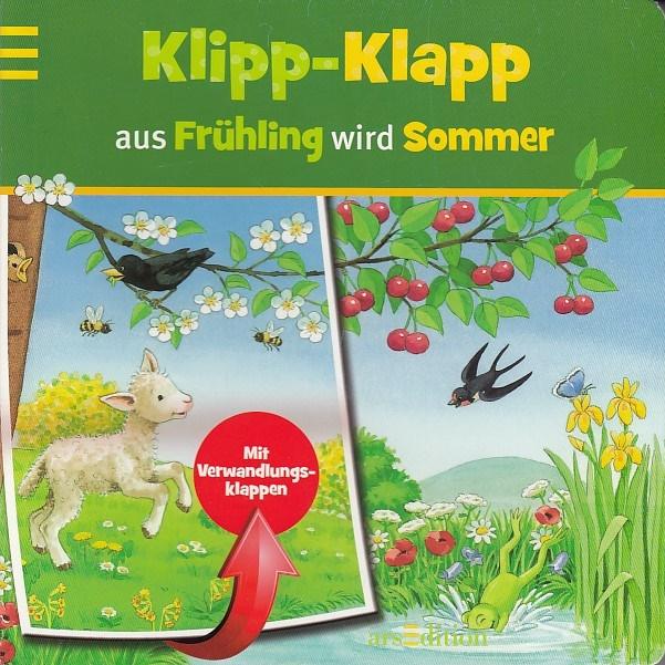 Cuno, Sabine und Marlis Scharff-Kniemeyer: Klipp-Klapp aus Frühling wird Sommer (Klipp-Klapp-Pappbilderbücher)