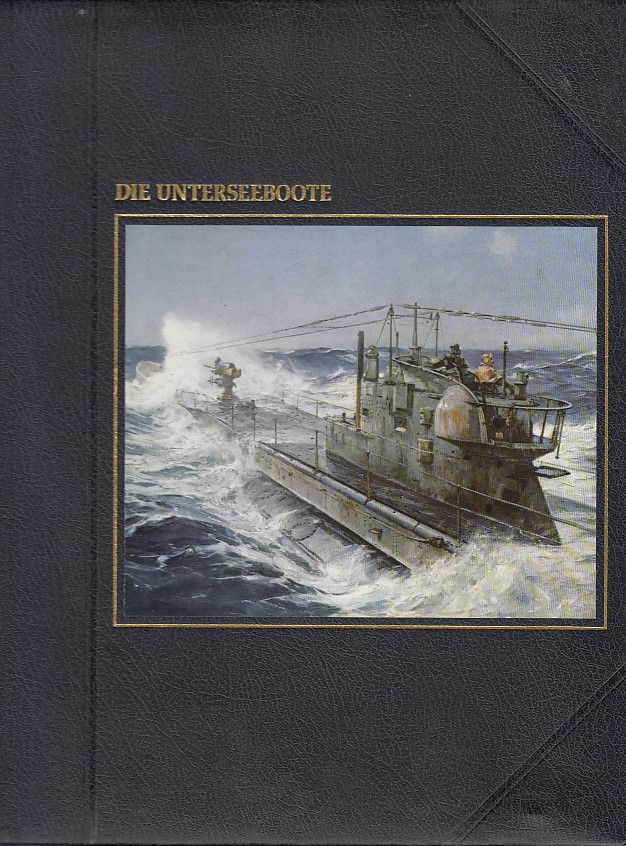 Die Unterseeboote : Von d. Red. d. Time-Life Bücher. (Die Seefahrer)