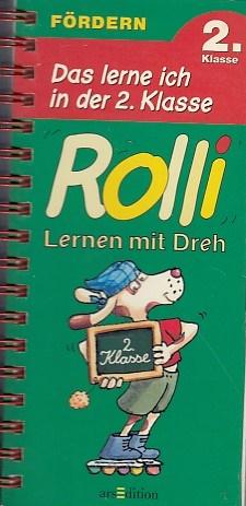 Delbrück, Britta und Marlit Peikert: Rolli, Lernen mit Dreh, neue Rechtschreibung, Das lerne ich in der 2. Klasse