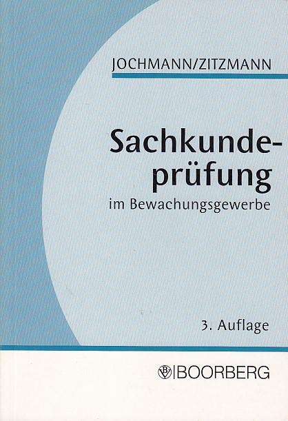 Jochmann, Ulrich und Jörg Zitzmann: Sachkundeprüfung im Bewachungsgewerbe