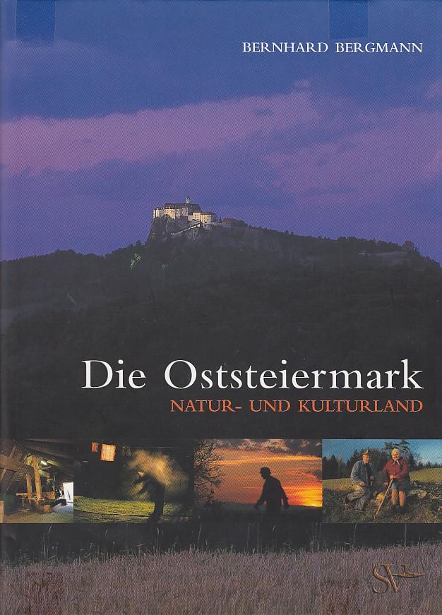 Die Oststeiermark: Natur- & Kulturland