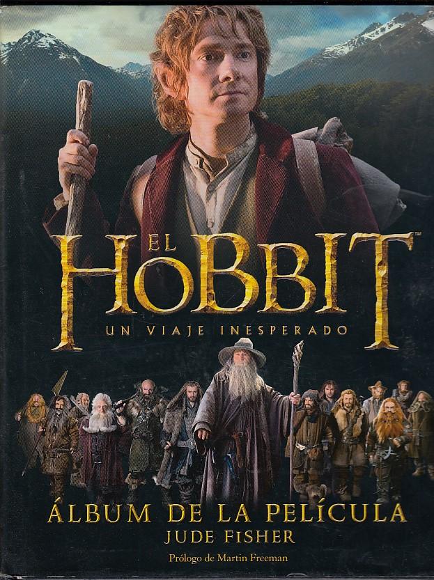 El hobbit, un viaje inesperado. Ã�lbum de la película (Biblioteca J. R. R. Tolkien, Band 2) Auflage: 1