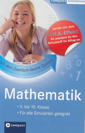 Lernhilfe Mathematik 5.-10. Klasse. Compact Schulwissen Auflage: 1