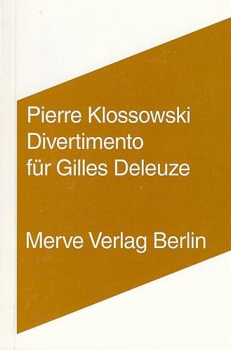 Divertimento für Gilles Deleuze (Internationaler Merve Diskurs) Auflage: 1
