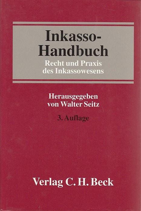 Inkasso-Handbuch: Recht und Praxis des Inkassowesens Auflage: 3