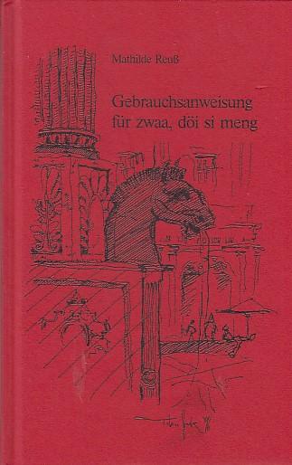 Gebrauchsanweisung für zwaa, döi si meng. Mit handschriftlicher Widmung von Mathilde Reuß an die Redakteurin Ele Schöfthaler