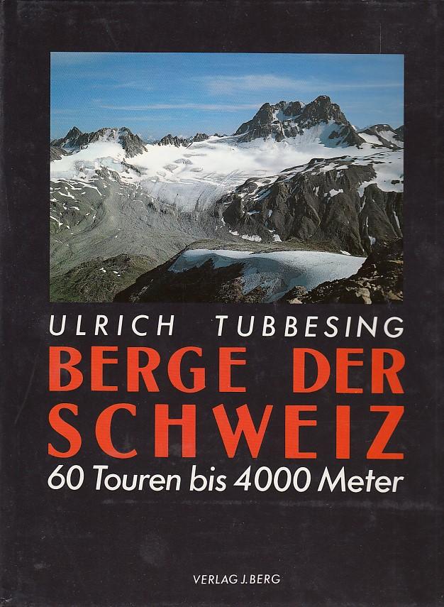 Berge der Schweiz. 60 Touren bis 4000 Meter
