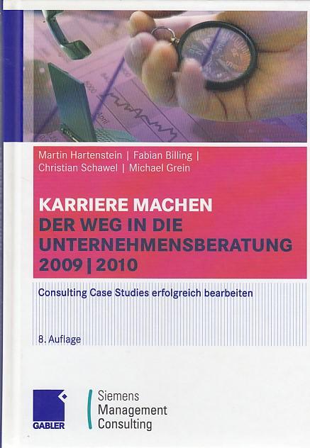 Karriere machen: Der Weg in die Unternehmensberatung: Consulting Case Studies erfolgreich bearbeiten 8, überarb. Aufl. 2009