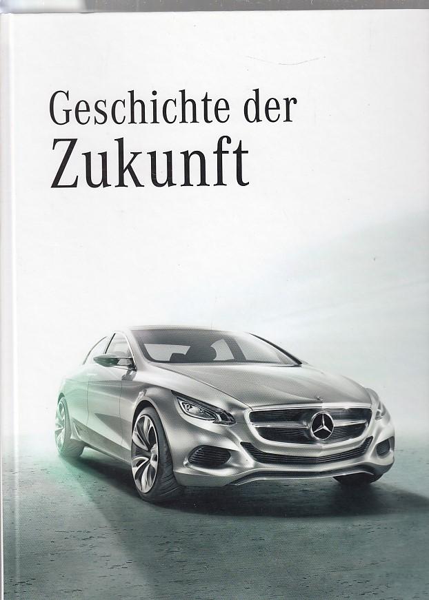 Geschichte der Zukunft - Mercedes - Benz