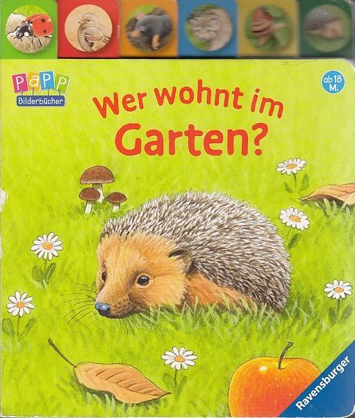 Wer wohnt im Garten? Auflage: 3