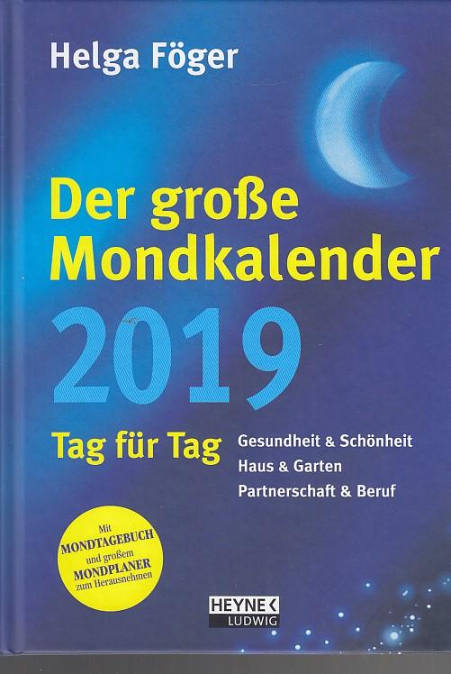 Föger, Helga: Der große Mondkalender 2019: Tag für Tag - Buchkalender