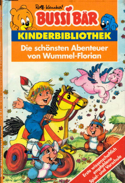 Bussi Bär Kinderbliothek Die schönsten Abenteuer von Wummel-Florian ; 3811844806