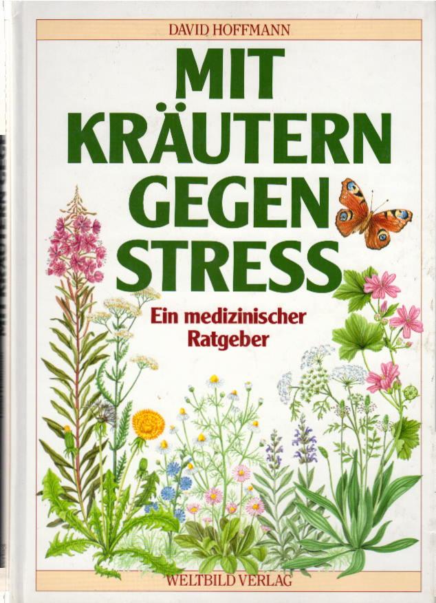 Mit Kräutern gegen Stress. Ein medizinischer Ratgeber