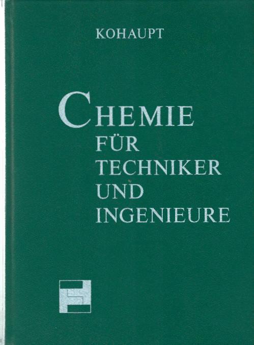 Chemie für Techniker und Ingenieure - Chemiegrundlagen, Kunststoffkunde und Praktikumversuche