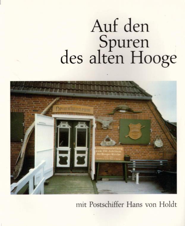 Auf den Spuren des alten Hooge. Auflage: 2., vervollst. A.