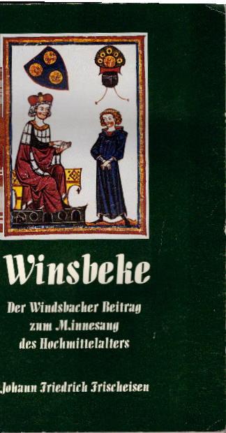 Winsbeke. Der Windsbacher Beitrag zum Minnesang des Hochmittelalters