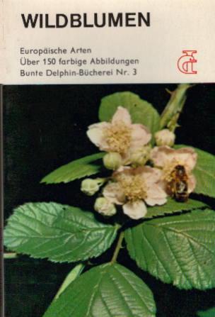 Wildblumen. Europäische Arten.