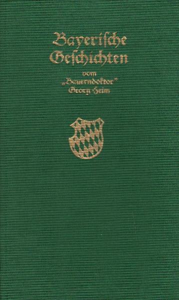 Bayerische Geschichten vom Bauerndoktor G.Heim