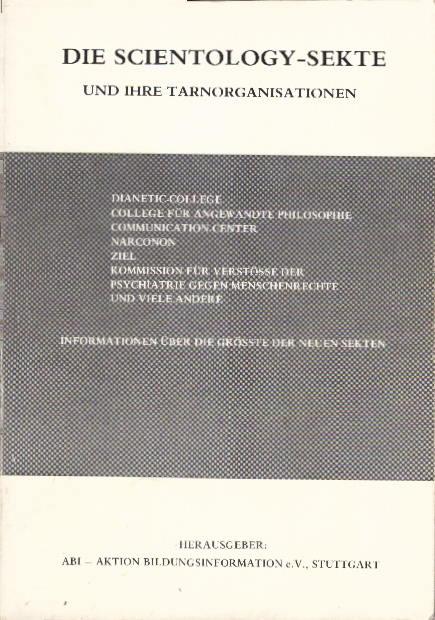 Die Scientology-Sekte und ihre Tarnorganisationen - Informationen über die grösste der neuen Sekten