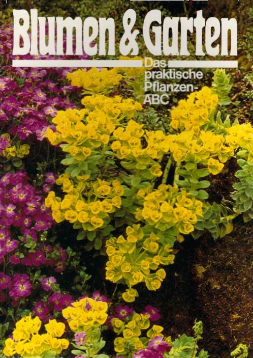 Blumen & Garten. Das praktische Pflanzen-ABC in acht Bänden. Band 1