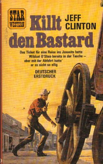 Killt den Bastard. Deutscher Erstdruck - Star Western.