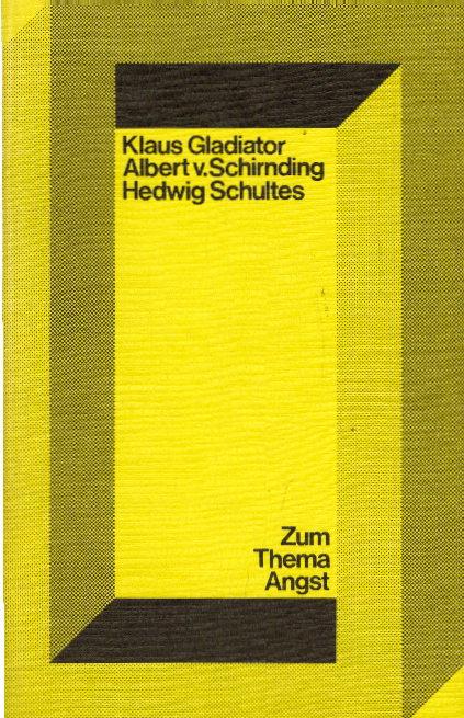 Gladiator, Klaus (Herausgeber): Zum Thema Angst. Klaus Gladiator; Albert von Schirnding; Hedwig Schultes / Arbeitshilfen zur Texterschliessung