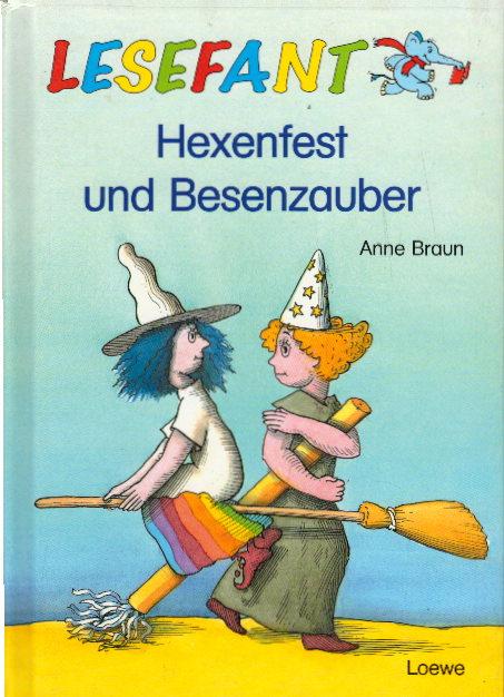 Hexenfest und Besenzauber. Mit Bildern von Egbert Herfurth / Lesefant 1. Aufl.